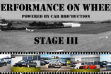 Performance on Wheels - Stage III - powered by Car Bro'duction | Sonntag, 27. August 2017