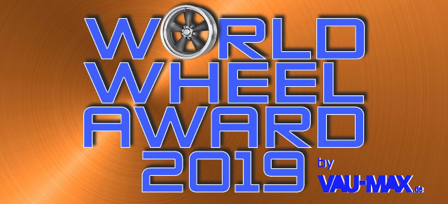 World Wheel Award 2019 by VAU-MAX.de: Herr der Felgen: OZ Racing gewinnt den 1. World Wheel Award