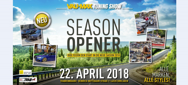 "22. April der ""Season Opener"" & 16. September die ""TuningShow"" 2018: Die VAU-MAX.de-TuningShow 2018 im Doppelpack"